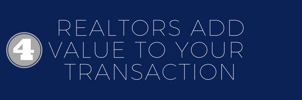 Realtors add value to your transaction
